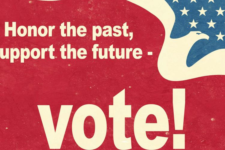 "Red, White, and Blue American graphic art with the text ""Honor the Past, support the future - vote!"""